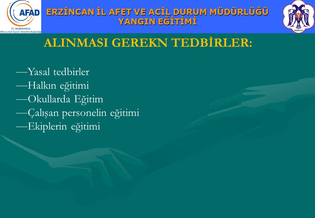 ALINMASI GEREKN TEDBİRLER: