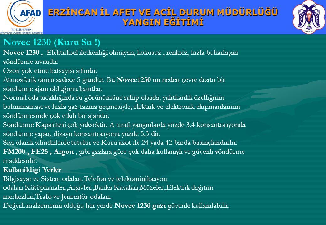 Novec 1230 (Kuru Su !) Novec 1230 , Elektriksel iletkenliği olmayan, kokusuz , renksiz, hızla buharlaşan söndürme sıvısıdır.