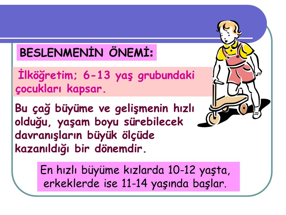 En hızlı büyüme kızlarda 10-12 yaşta,