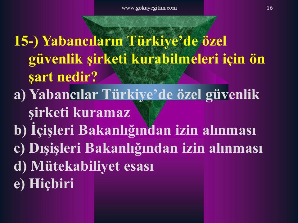 a) Yabancılar Türkiye'de özel güvenlik şirketi kuramaz