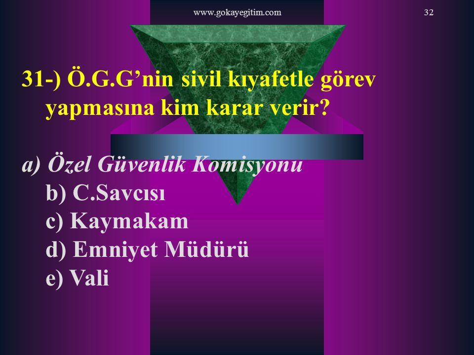 31-) Ö.G.G'nin sivil kıyafetle görev yapmasına kim karar verir