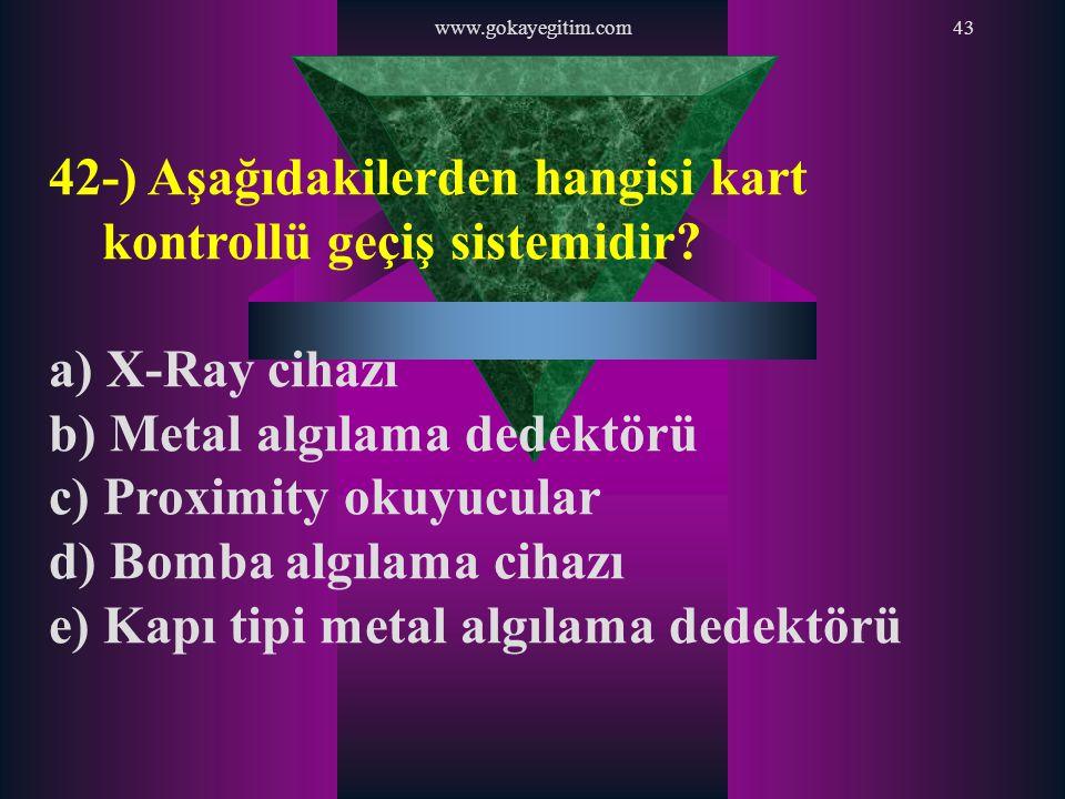 42-) Aşağıdakilerden hangisi kart kontrollü geçiş sistemidir