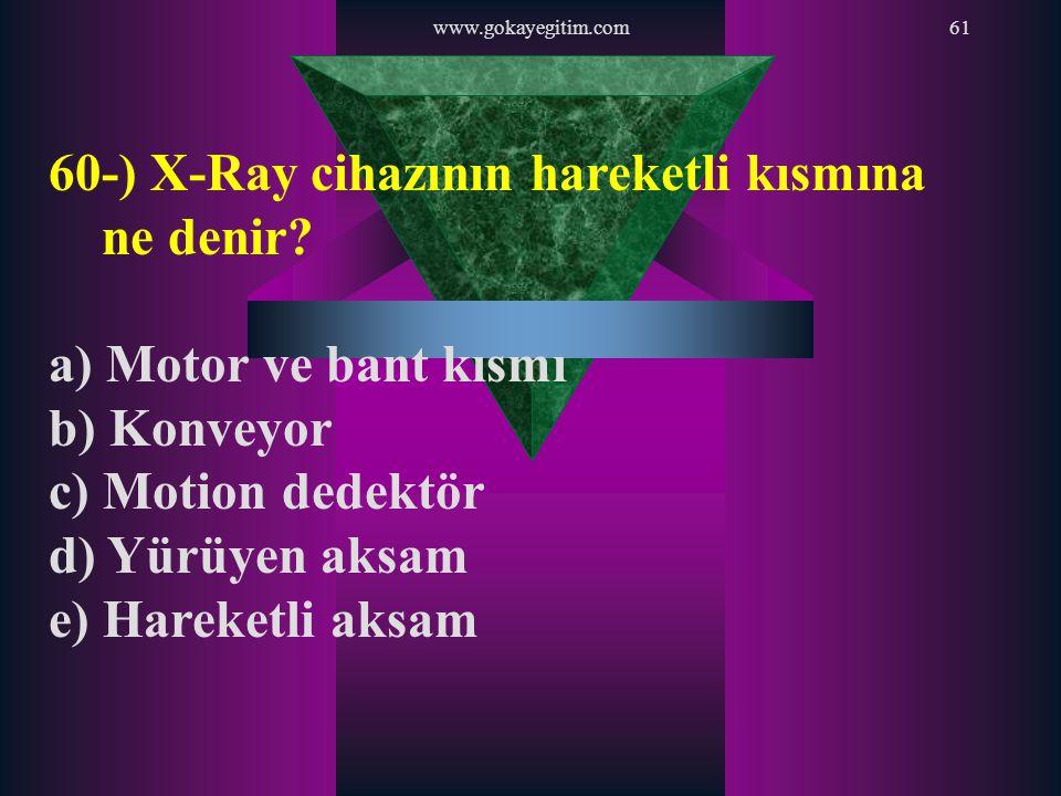 60-) X-Ray cihazının hareketli kısmına ne denir