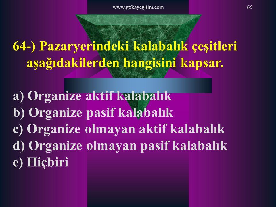 a) Organize aktif kalabalık b) Organize pasif kalabalık