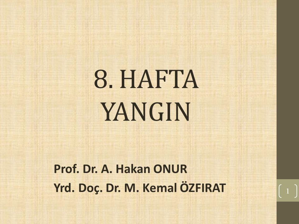 Prof. Dr. A. Hakan ONUR Yrd. Doç. Dr. M. Kemal ÖZFIRAT