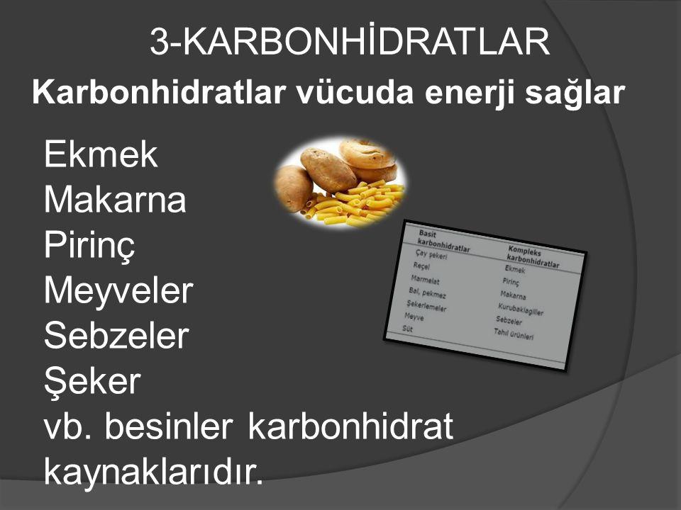 vb. besinler karbonhidrat kaynaklarıdır.