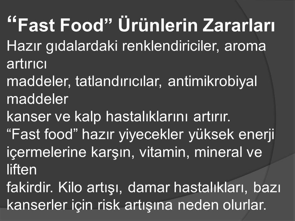 Fast Food Ürünlerin Zararları
