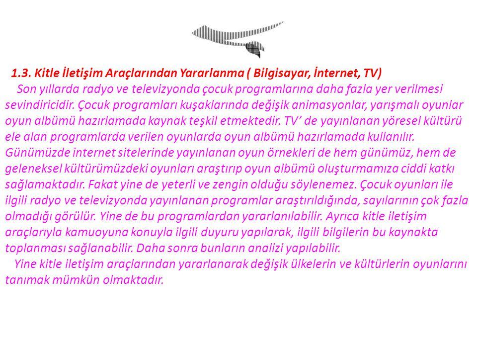 1.3. Kitle İletişim Araçlarından Yararlanma ( Bilgisayar, İnternet, TV)