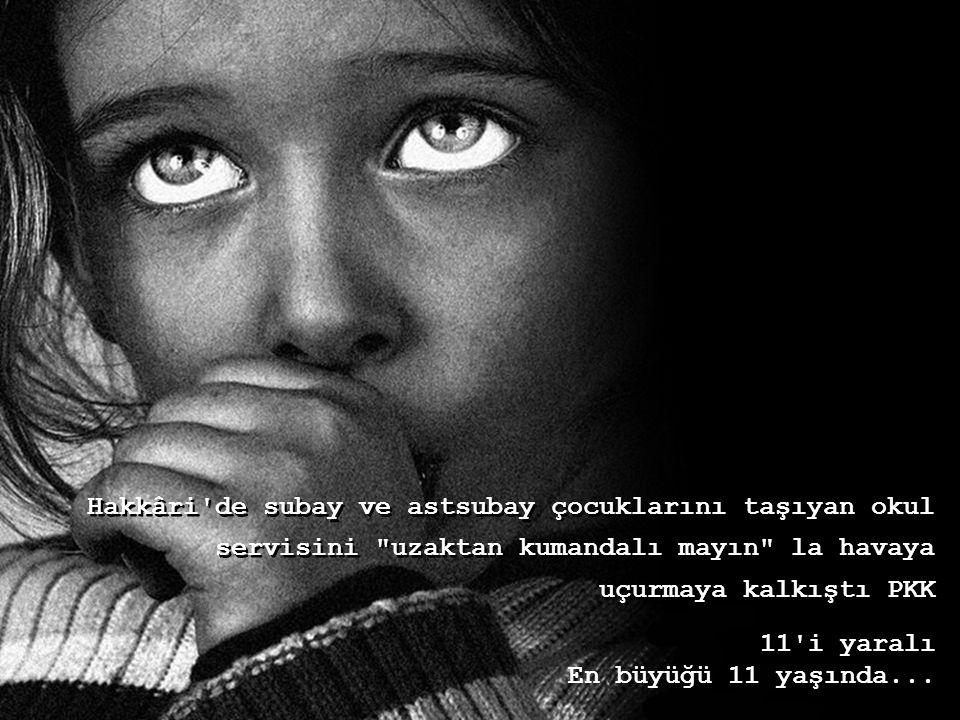 Hakkâri de subay ve astsubay çocuklarını taşıyan okul servisini uzaktan kumandalı mayın la havaya uçurmaya kalkıştı PKK