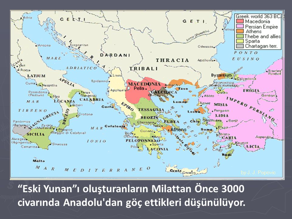 Eski Yunan ı oluşturanların Milattan Önce 3000 civarında Anadolu dan göç ettikleri düşünülüyor.