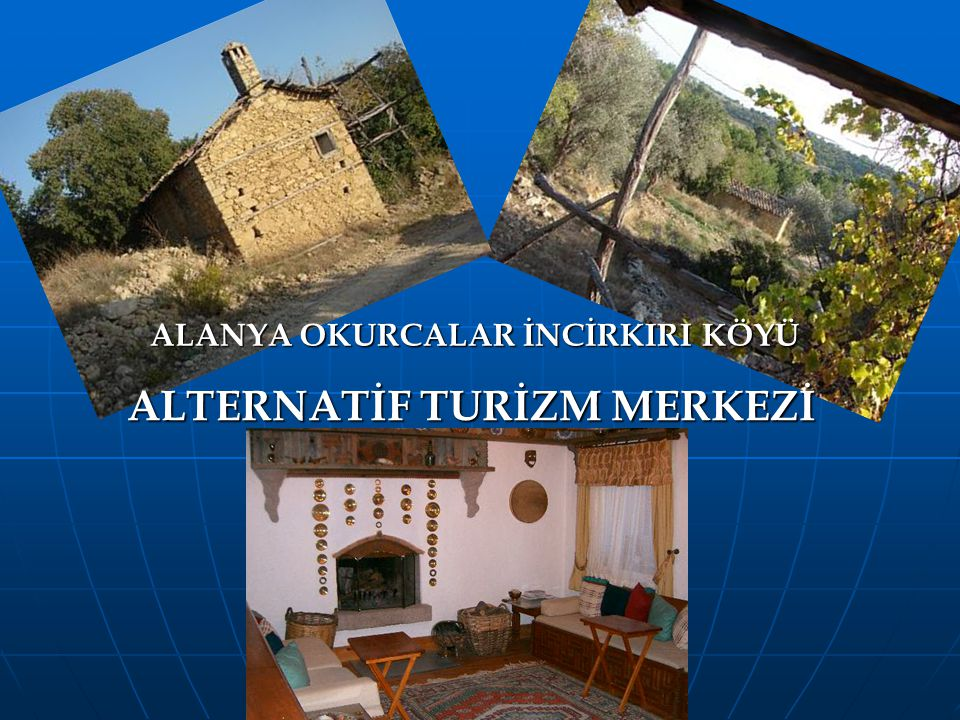 ALTERNATİF TURİZM MERKEZİ
