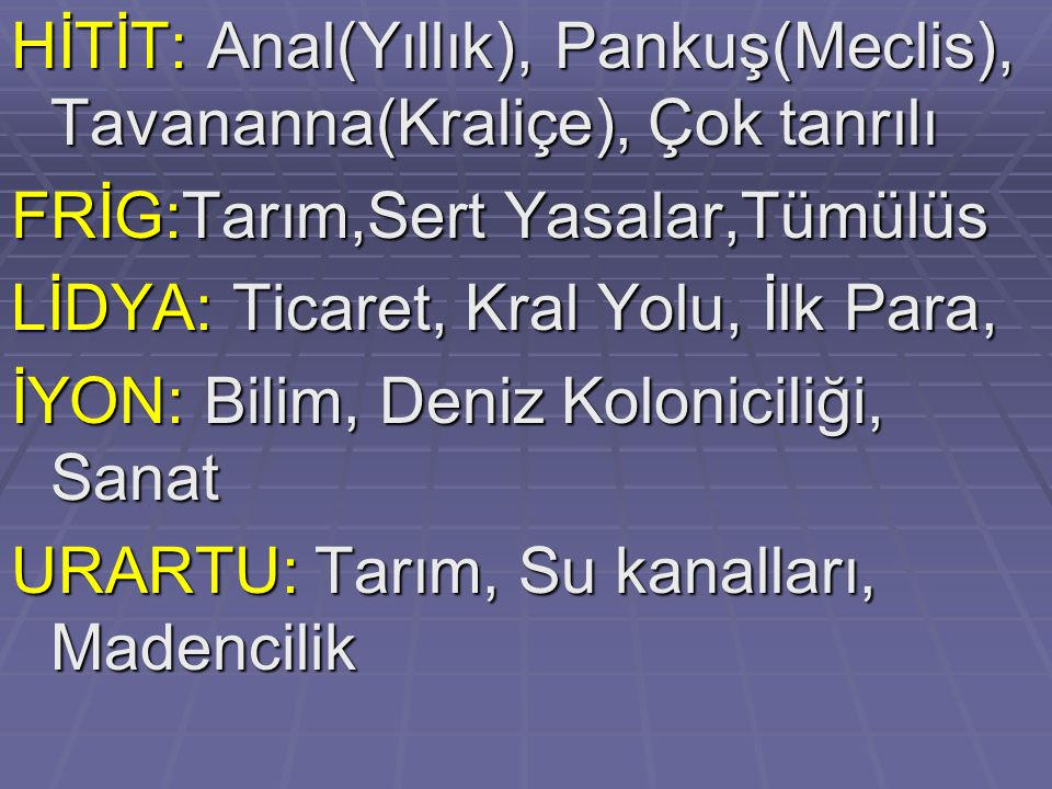 HİTİT: Anal(Yıllık), Pankuş(Meclis), Tavananna(Kraliçe), Çok tanrılı