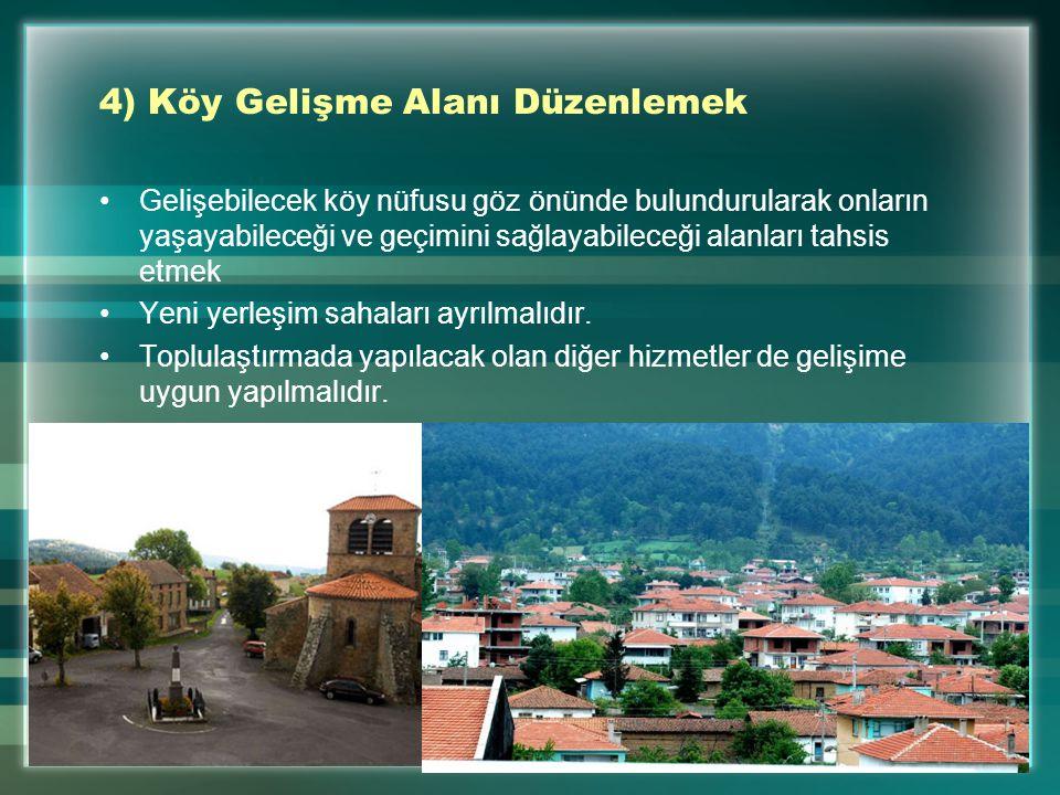 4) Köy Gelişme Alanı Düzenlemek