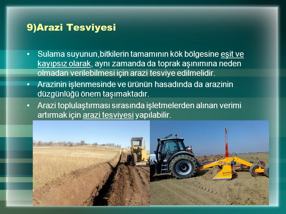 9)Arazi Tesviyesi