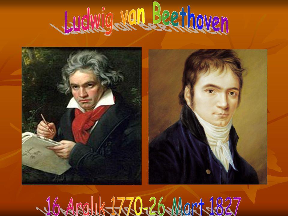 Ludwig van Beethoven 16 Aralık 1770-26 Mart 1827