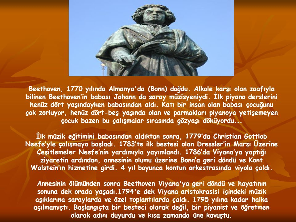 Beethoven, 1770 yılında Almanya da (Bonn) doğdu