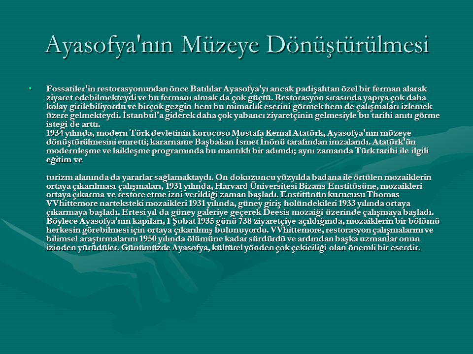 Ayasofya nın Müzeye Dönüştürülmesi