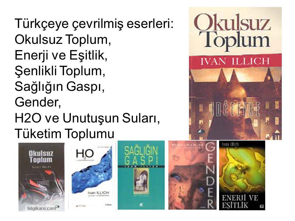 Türkçeye çevrilmiş eserleri: