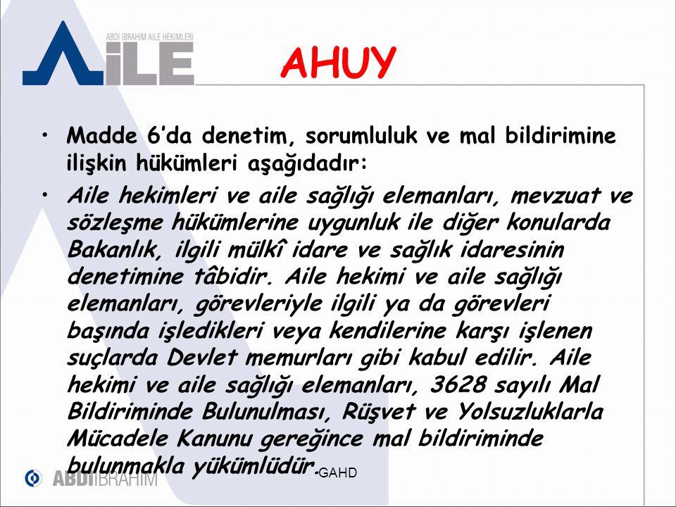 AHUY Madde 6'da denetim, sorumluluk ve mal bildirimine ilişkin hükümleri aşağıdadır:
