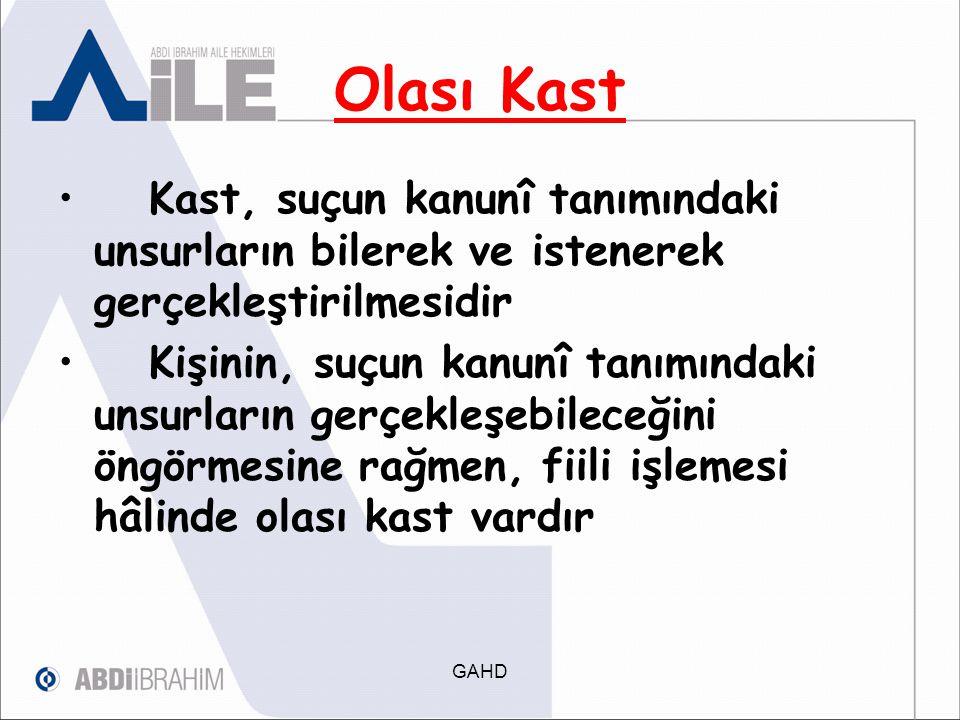 Olası Kast Kast, suçun kanunî tanımındaki unsurların bilerek ve istenerek gerçekleştirilmesidir.
