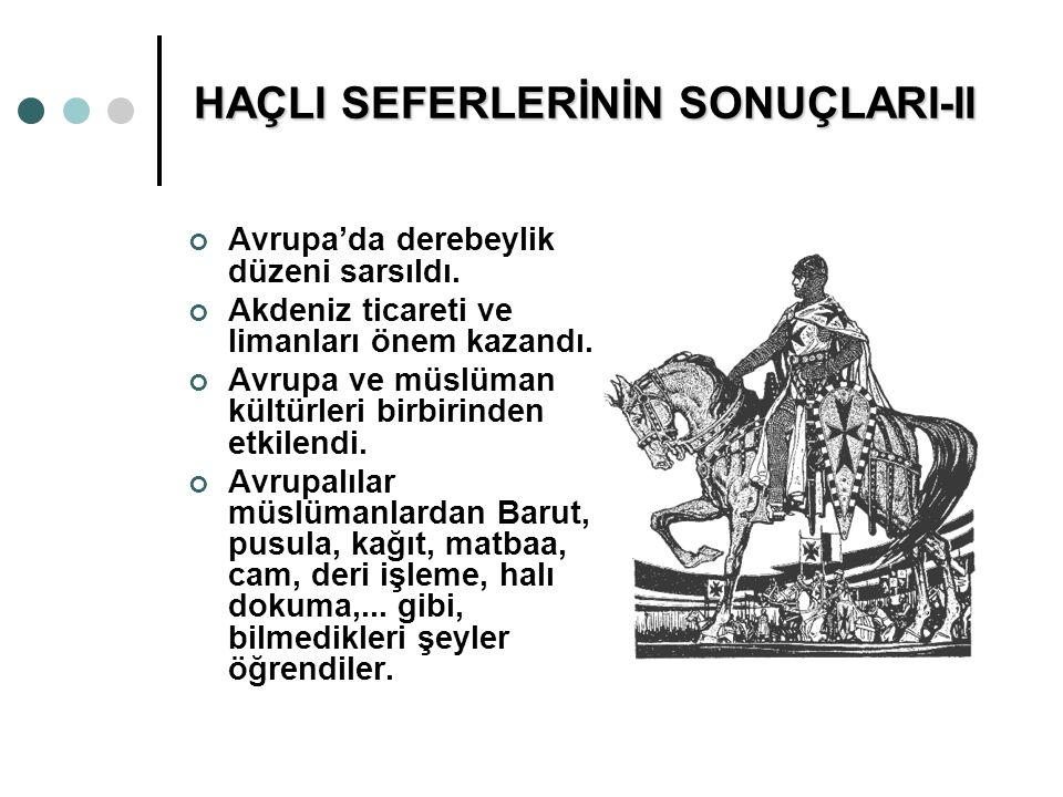 HAÇLI SEFERLERİNİN SONUÇLARI-II