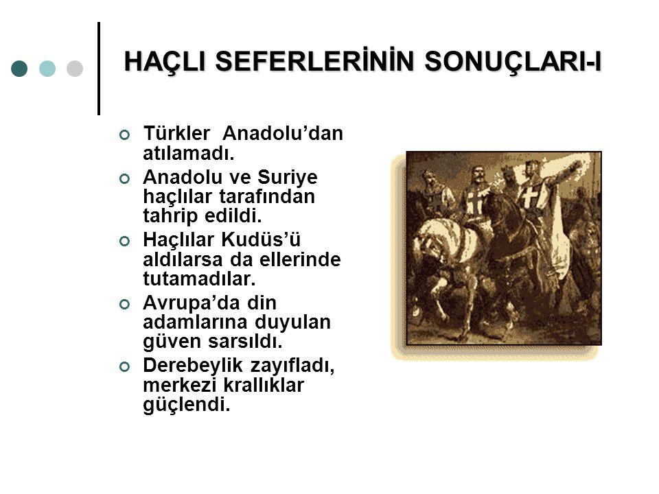 HAÇLI SEFERLERİNİN SONUÇLARI-I