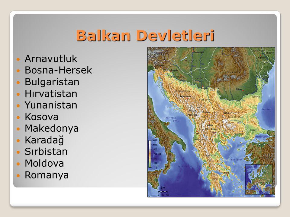 Balkan Devletleri Arnavutluk Bosna-Hersek Bulgaristan Hırvatistan