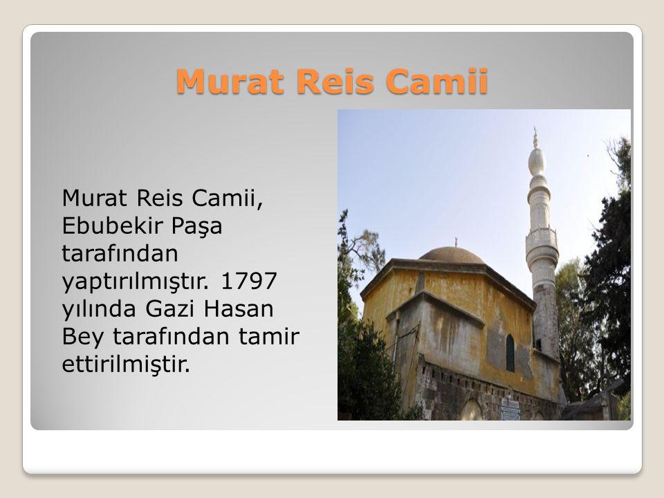 Murat Reis Camii Murat Reis Camii, Ebubekir Paşa tarafından yaptırılmıştır.