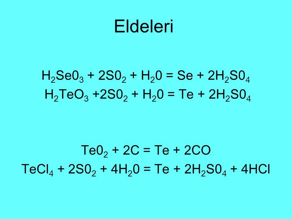 Eldeleri H2Se03 + 2S02 + H20 = Se + 2H2S04