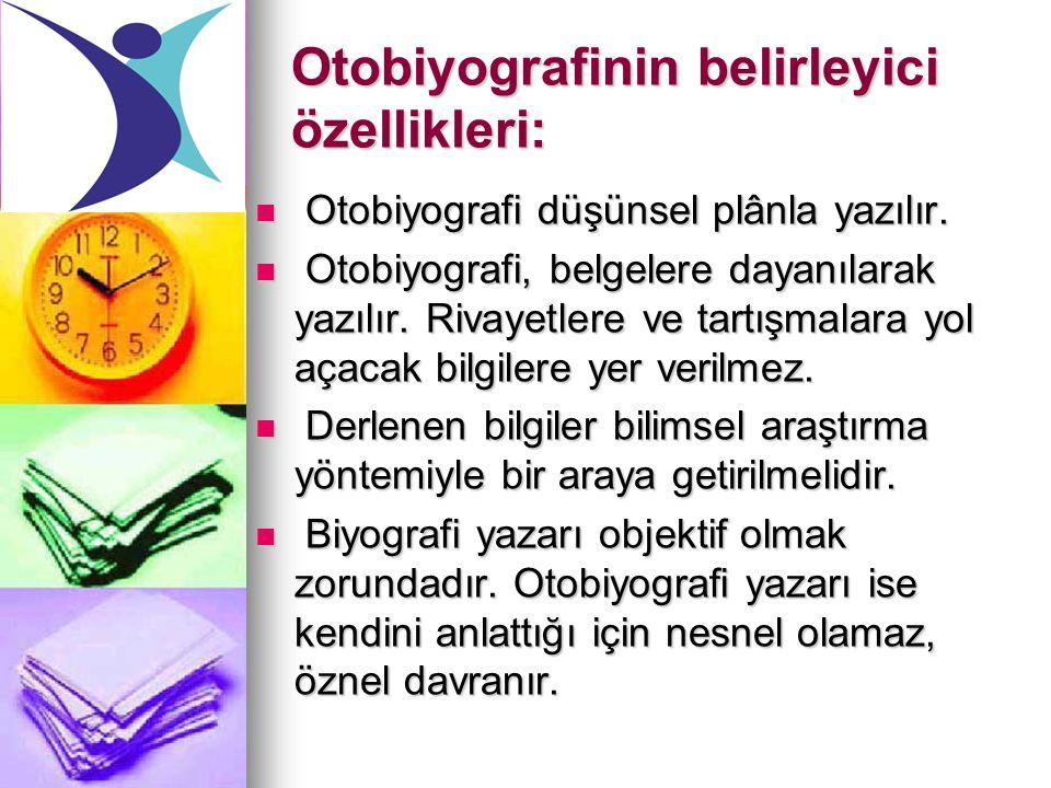 Otobiyografinin belirleyici özellikleri: