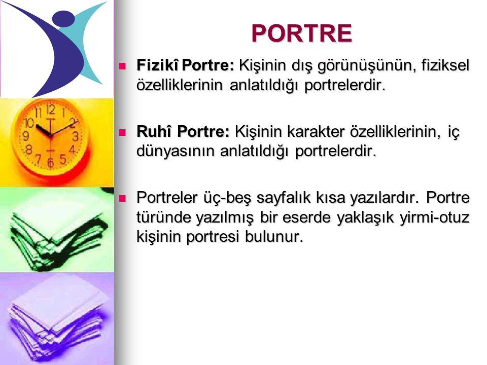 PORTRE Fizikî Portre: Kişinin dış görünüşünün, fiziksel özelliklerinin anlatıldığı portrelerdir.
