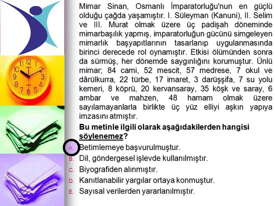 Mimar Sinan, Osmanlı İmparatorluğu nun en güçlü olduğu çağda yaşamıştır. I. Süleyman (Kanuni), II. Selim ve III. Murat olmak üzere üç padişah döneminde mimarbaşılık yapmış, imparatorluğun gücünü simgeleyen mimarlık başyapıtlarının tasarlanıp uygulanmasında birinci derecede rol oynamıştır. Etkisi ölümünden sonra da sürmüş, her dönemde saygınlığını korumuştur. Ünlü mimar; 84 cami, 52 mescit, 57 medrese, 7 okul ve dârülkurra, 22 türbe, 17 imaret, 3 darüşşifa, 7 su yolu kemeri, 8 köprü, 20 kervansaray, 35 köşk ve saray, 6 ambar ve mahzen, 48 hamam olmak üzere sayılamayanlarla birlikte üç yüz elliyi aşkın yapıya imzasını atmıştır.