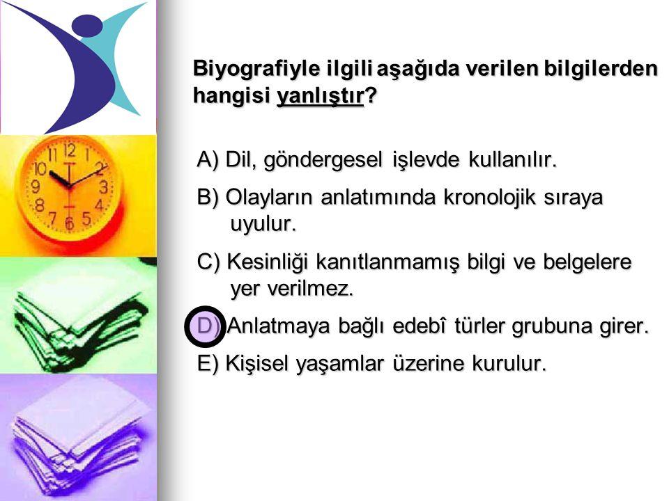 A) Dil, göndergesel işlevde kullanılır.