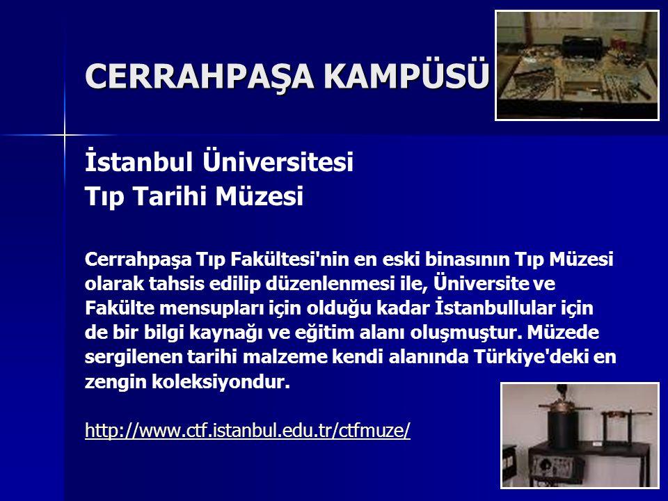 CERRAHPAŞA KAMPÜSÜ İstanbul Üniversitesi Tıp Tarihi Müzesi