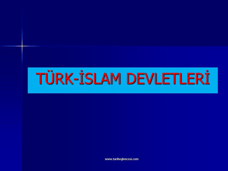 TÜRK-İSLAM DEVLETLERİ