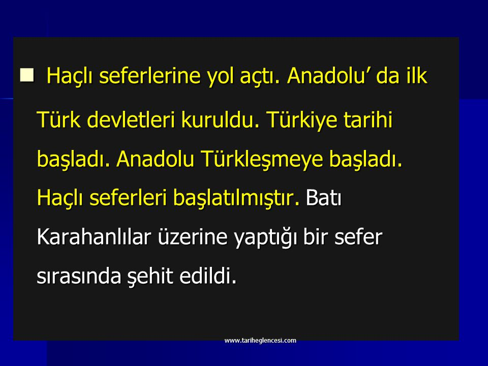 Haçlı seferlerine yol açtı. Anadolu' da ilk Türk devletleri kuruldu