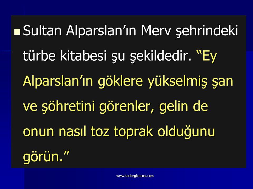 Sultan Alparslan'ın Merv şehrindeki türbe kitabesi şu şekildedir