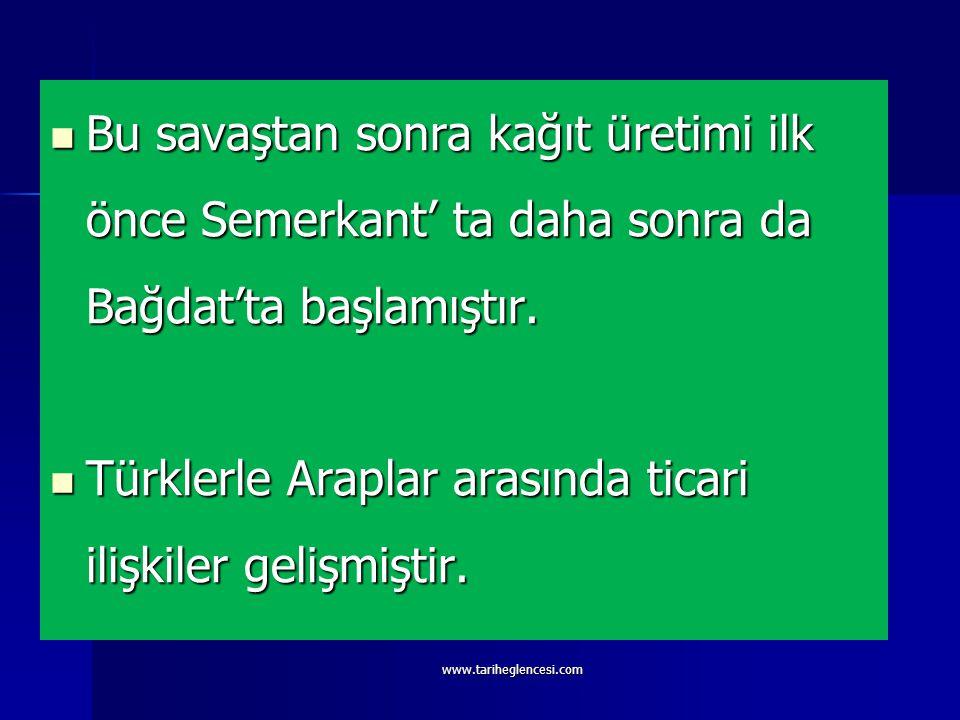 Türklerle Araplar arasında ticari ilişkiler gelişmiştir.