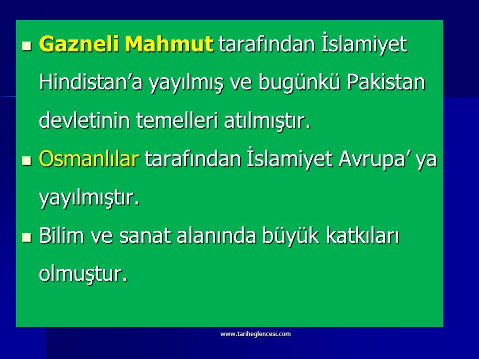 Osmanlılar tarafından İslamiyet Avrupa' ya yayılmıştır.