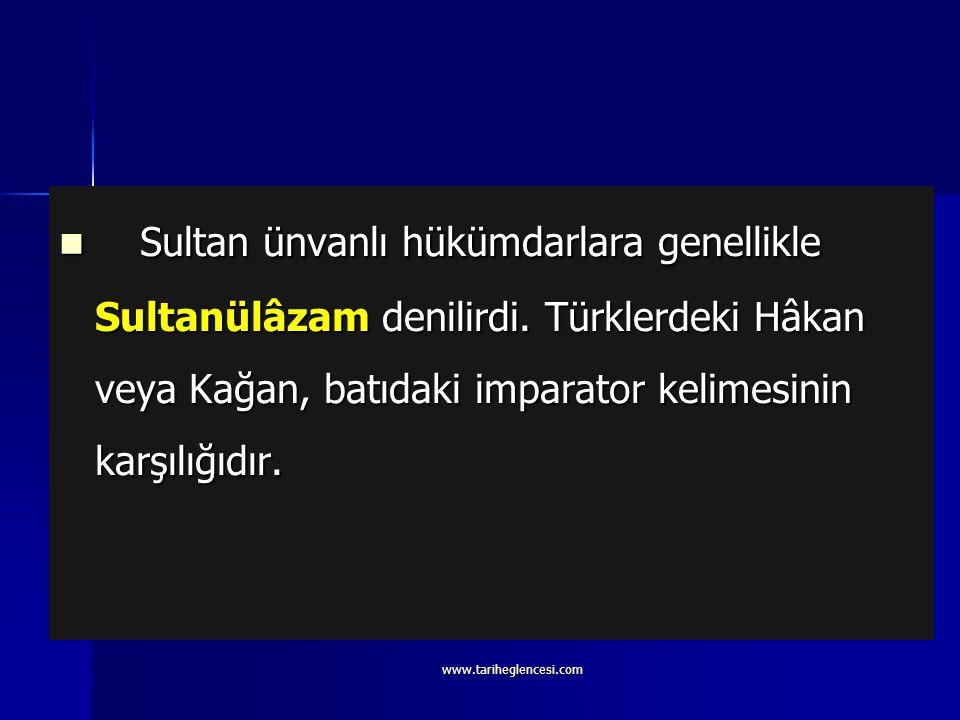 Sultan ünvanlı hükümdarlara genellikle Sultanülâzam denilirdi