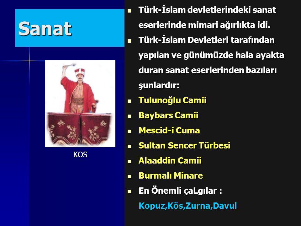 Türk-İslam devletlerindeki sanat eserlerinde mimari ağırlıkta idi.