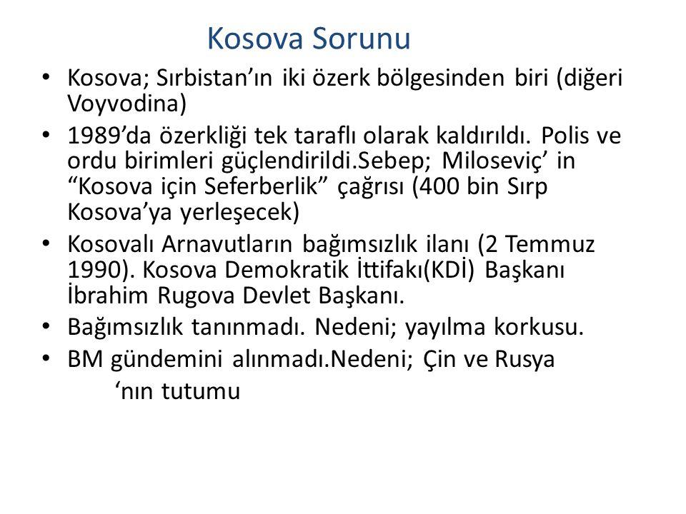 Kosova Sorunu Kosova; Sırbistan'ın iki özerk bölgesinden biri (diğeri Voyvodina)