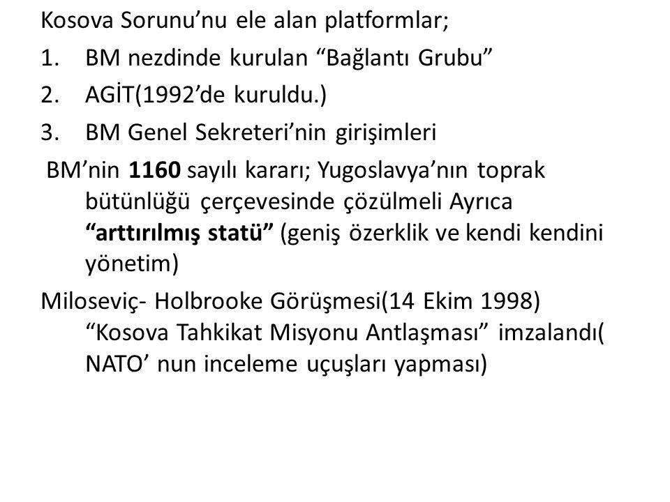Kosova Sorunu'nu ele alan platformlar;