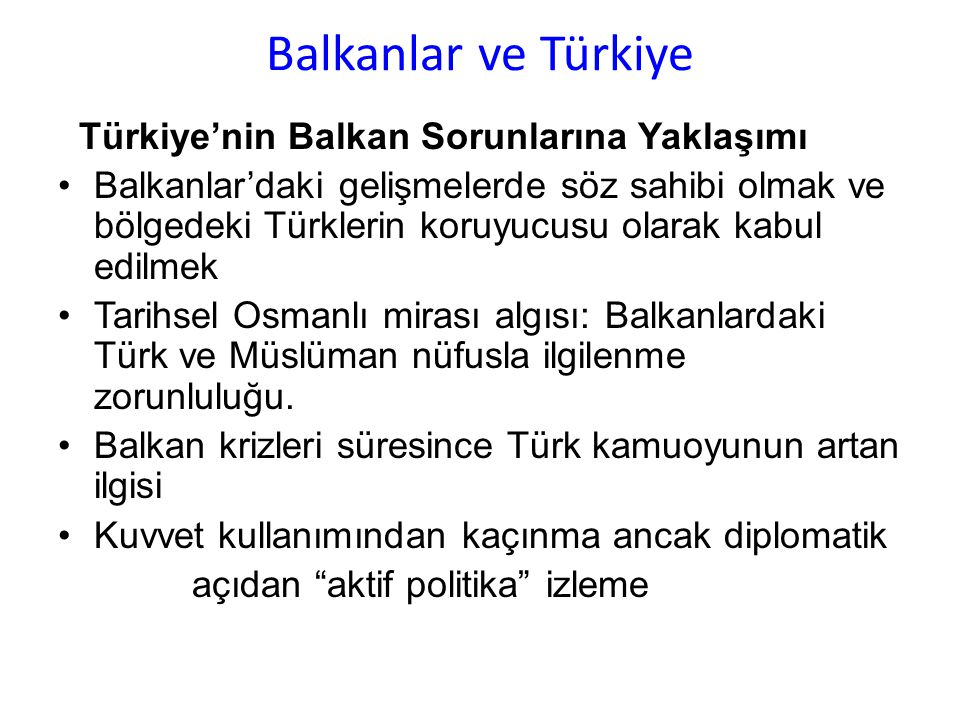 Balkanlar ve Türkiye Türkiye'nin Balkan Sorunlarına Yaklaşımı
