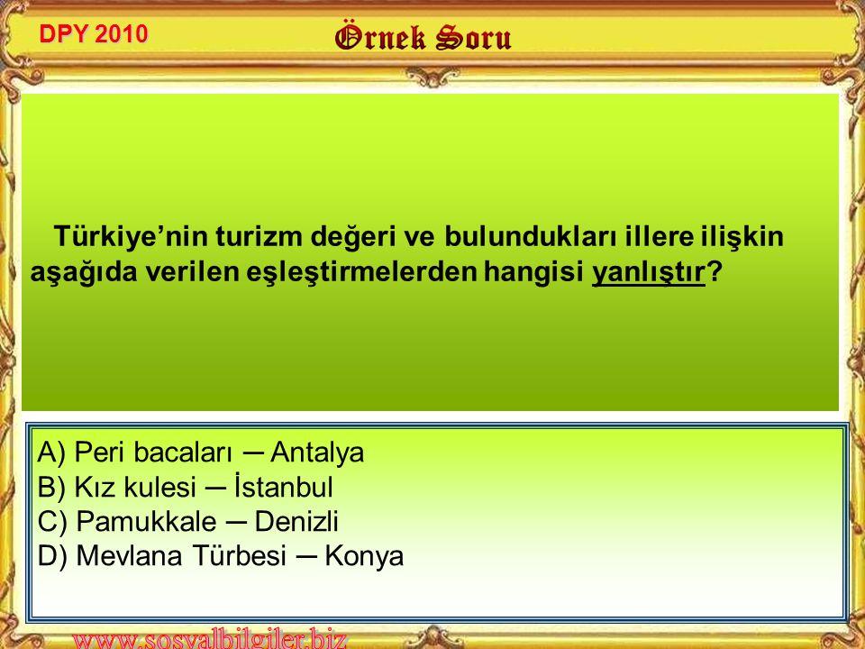 A) Peri bacaları ─ Antalya B) Kız kulesi ─ İstanbul