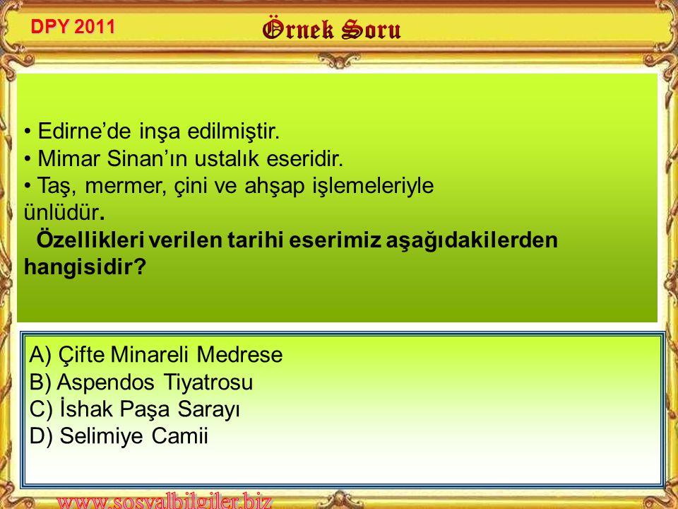 • Edirne'de inşa edilmiştir. • Mimar Sinan'ın ustalık eseridir.