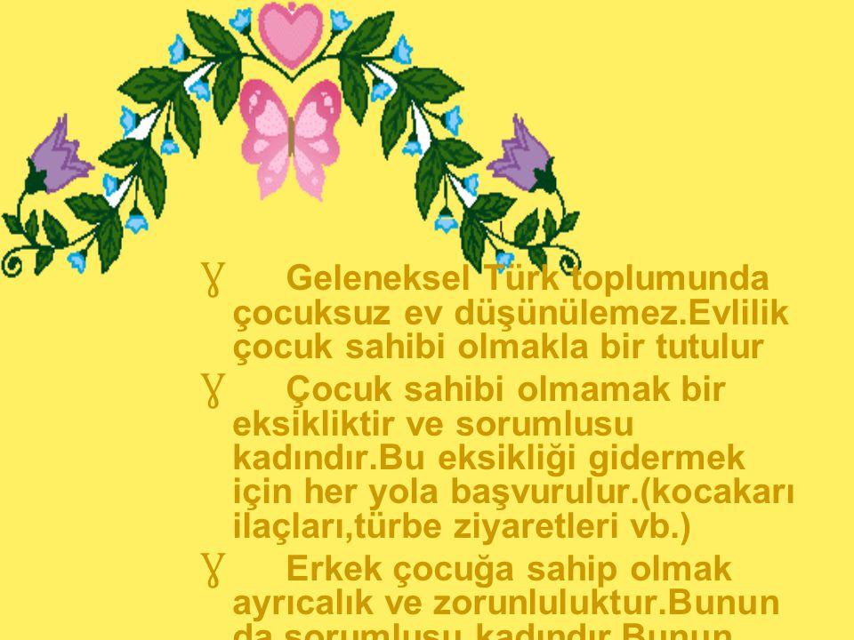 Geleneksel Türk toplumunda çocuksuz ev düşünülemez