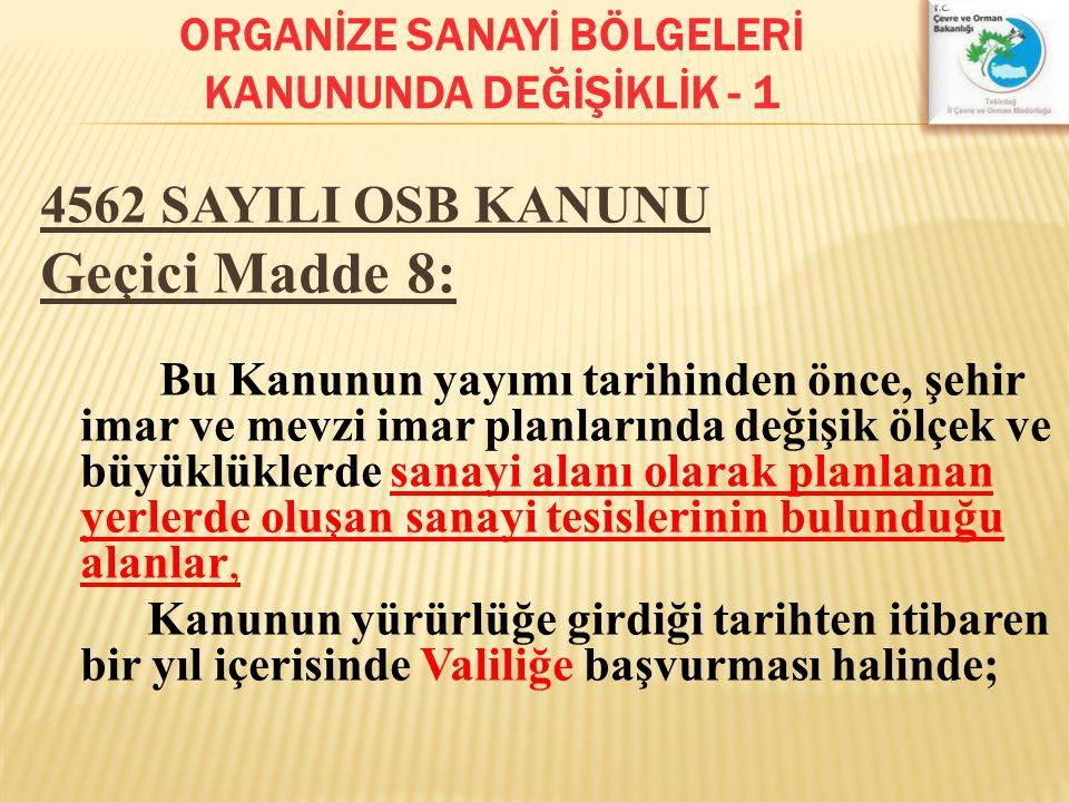 ORGANİZE SANAYİ BÖLGELERİ KANUNUNDA DEĞİŞİKLİK - 1