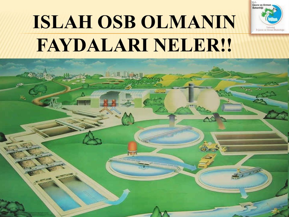 ISLAH OSB OLMANIN FAYDALARI NELER!!