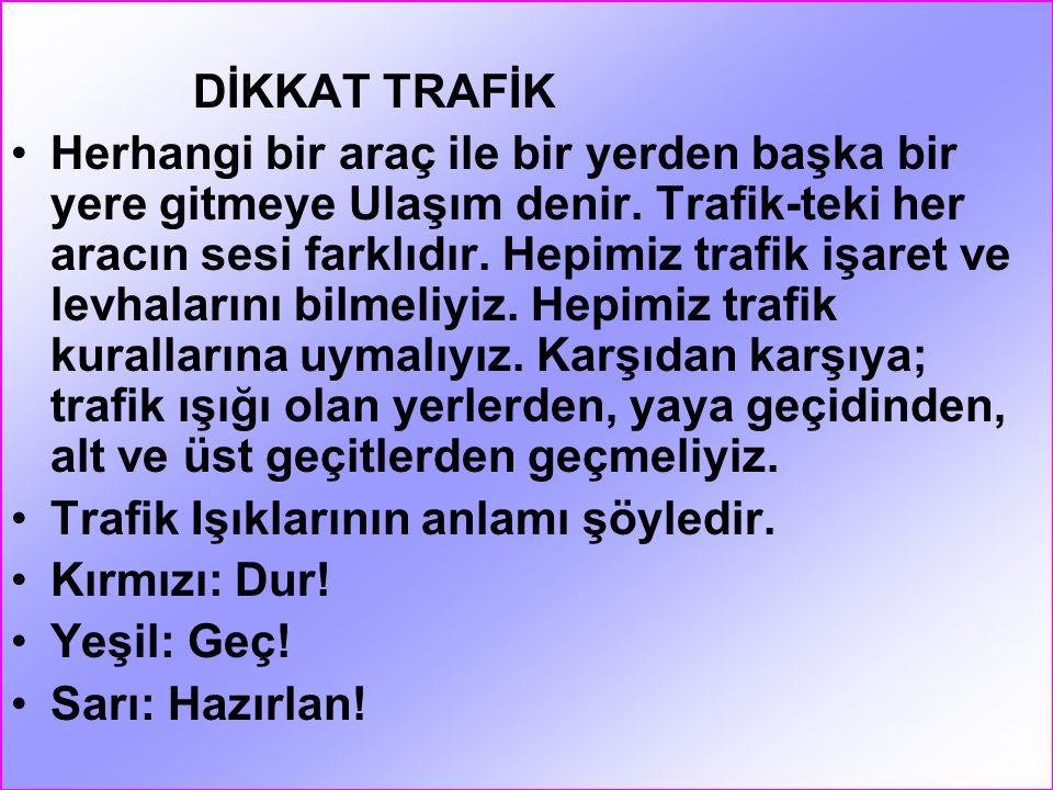 DİKKAT TRAFİK